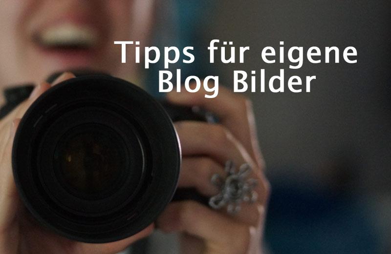 Tipps für Deine eigenen Blog Bilder