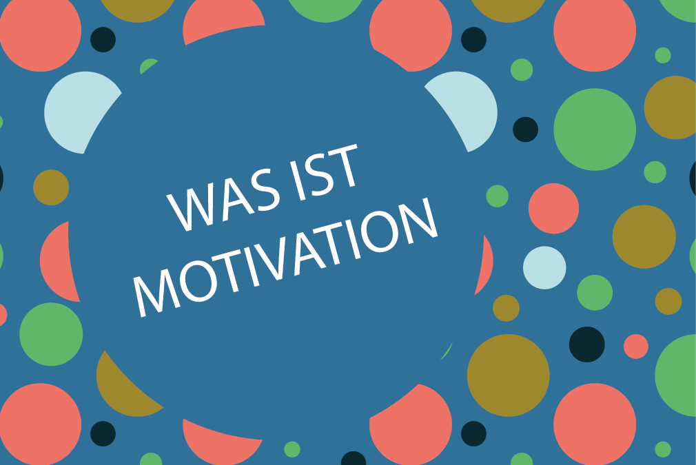 Was ist Motivation?