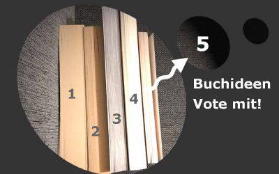 Über welche dieser 5 Ideen würdest Du gerne ein Buch lesen?