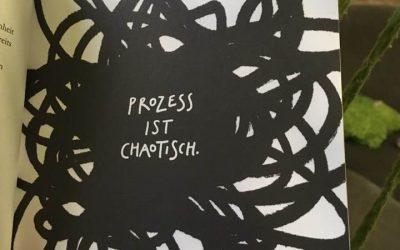 Prozess ist Chaotisch. Fazit: Mehr Chaos bloggen